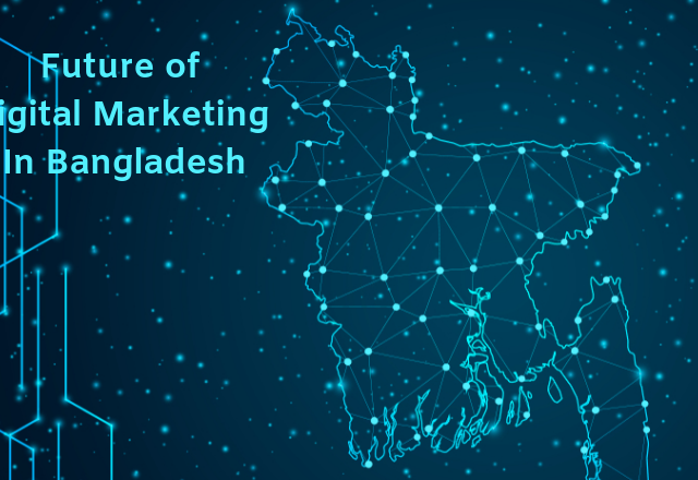 Future of Digital Marketing In Bangladesh